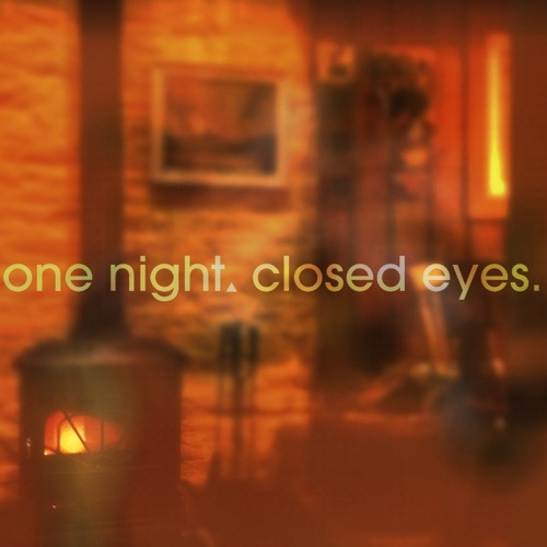 "ONCE (intro from ""One Night, Closed Eyes"")"