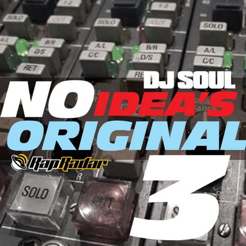 DJ Soul x Rap Radar - No Idea's Original 3 (Snippet)