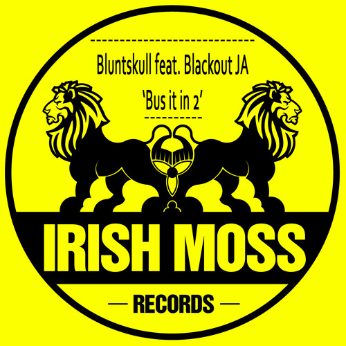 Bluntskull ft. Blackout JA - BuS iT In 2 (Dirty Dubsters Remix)