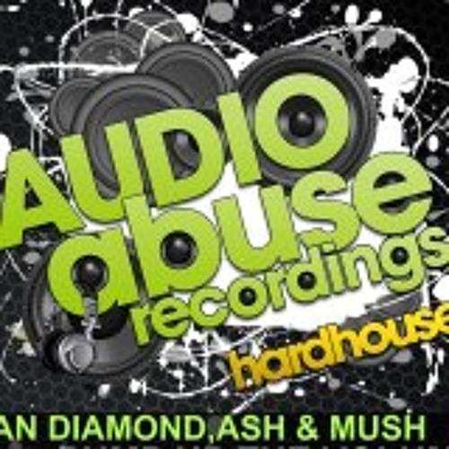 Dan Diamond vs Ash & Mush (Pump Up The Volume) out on audio abuse -T I D- 02-01-13