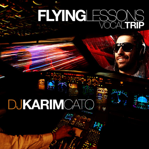 - Flying Lessons Vocal Trip By Karim Cato -