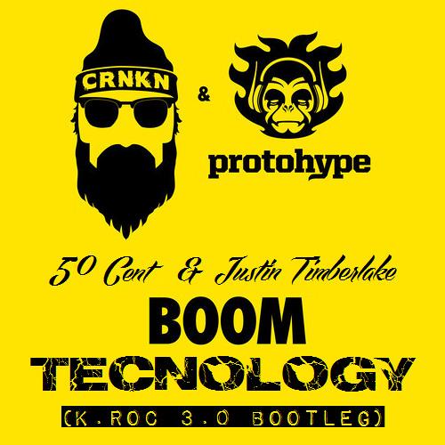 50 Cent & Justin Timberlake vs. CRNKN & Protohype - Boom Technology (K.Roc 3.0 Bootleg) {FREE D/L}