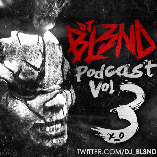 Podcast mix vol  3 - DJ BL3ND
