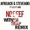 Afrojack & Stevie Aoki - No Beef (YEUX Trap Remix)