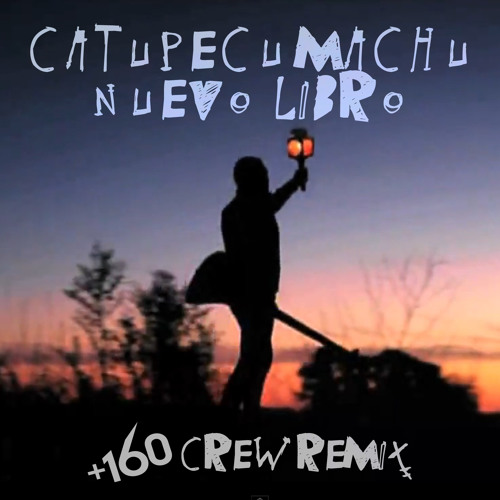 "Catupecu Machu ""Nuevo Libro"" (+160 Crew Remix) - OFFICIAL UNRELEASED"