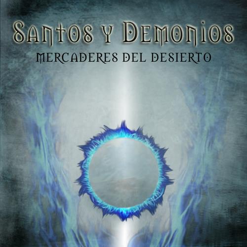 07. Santos y Demonios | Mercaderes del Desierto