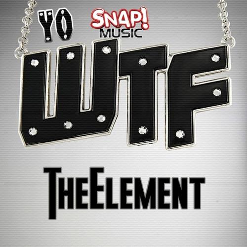 TheElement - Yo WTF (original)