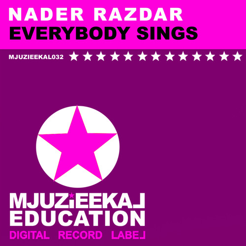 OUT NOW! Nader Razdar - Everybody Sings (Original Mix)
