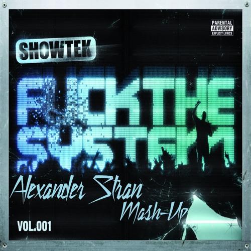 Showtek-Fuck the System (BeTa vs Say My Name) [Alexander Stran Hat-Trick Mash-Up]