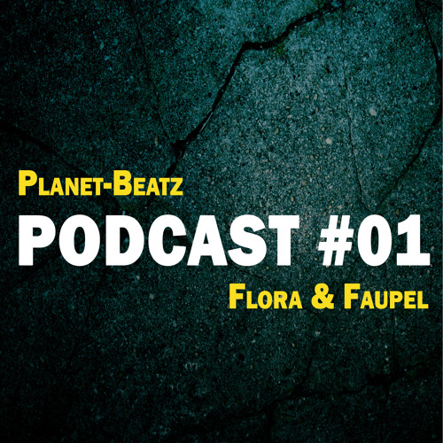 Planet-Beatz Podcast #001 by Flora & Faupel
