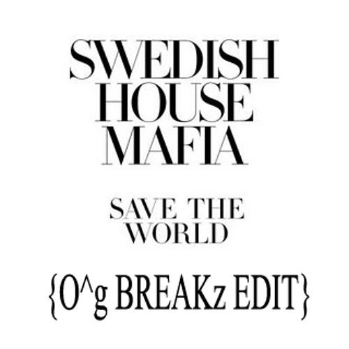 "Swedish House Mafia  ""Save The World""  {ILL-g & Oracle BreakZ Edit}"