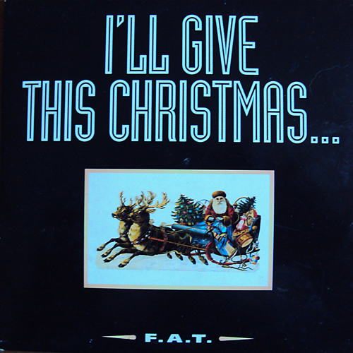 FAT - I'll give this Christmas