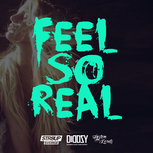 Feel So Real