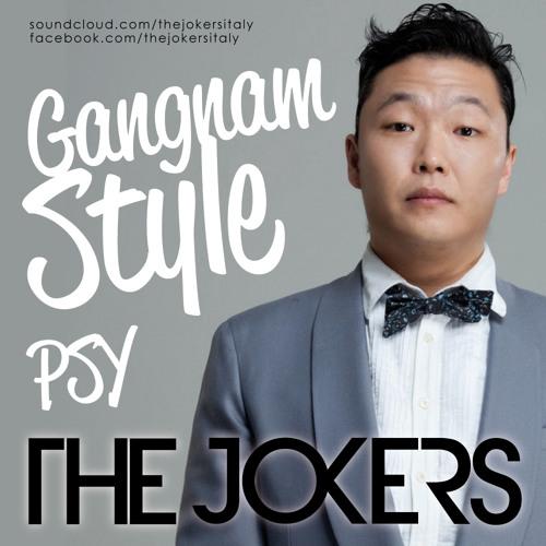PSY - Gangnam Style (The Jokers Remix)