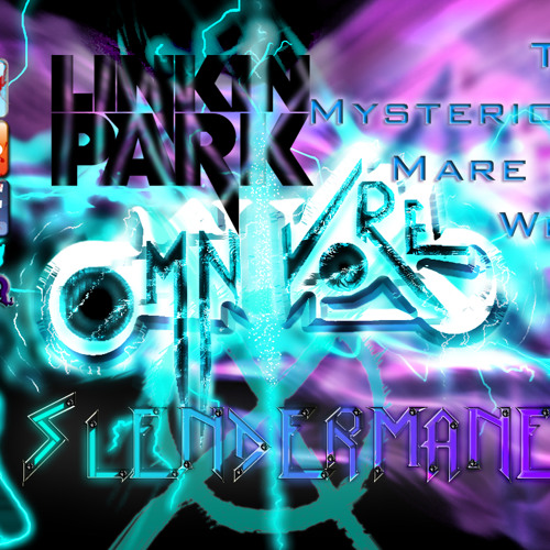 Omnipony-The Mysterious Mare Do Well ft. Linkin Park (Slendermane remix)