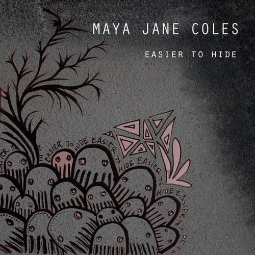 Maya Jane Coles - Easier to Hide (Original Mix)