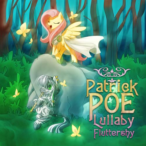 Patrick Poe - Lullaby Fluttershy