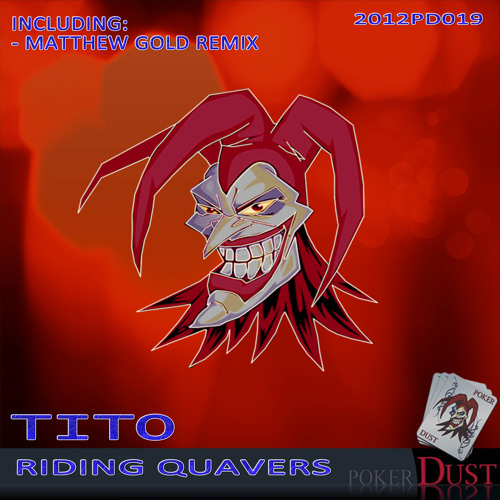 Tito - Riding Quavers(Matthew Gold Remix)[PREVIEW]OUT 02.11.2012 @Poker Dust