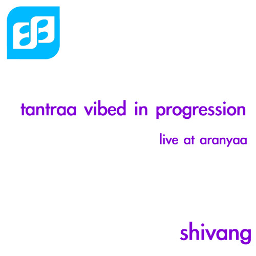 Tantraa vibed in progression @ aranaya