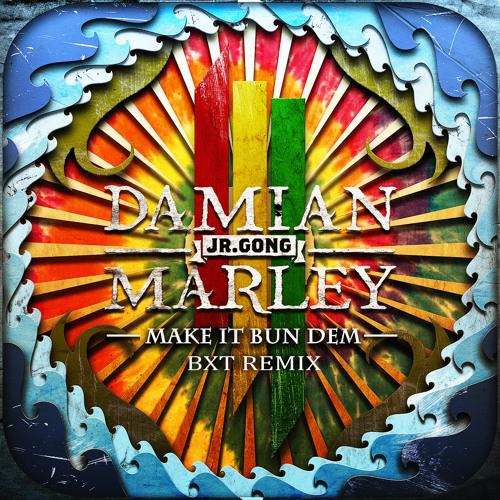 Skrillex & Damian 'Jr. Gong' Marley - Make It Bun Dem (BXT Remix)