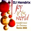 DJ Hendrix - Joy To The World 2012 (Christmas Song Remix)