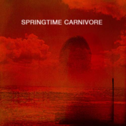 Springtime Carnivore - Last To Know
