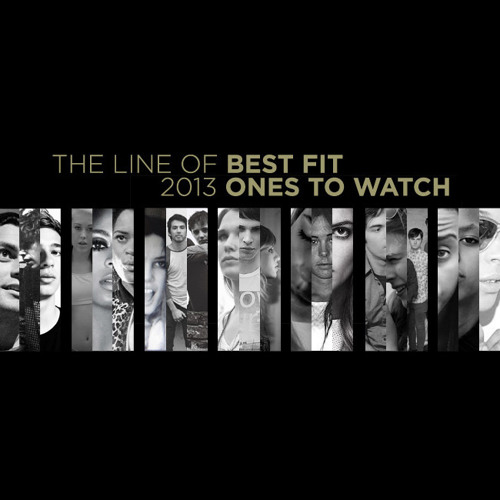 Best Fit: Ones To Watch 2013