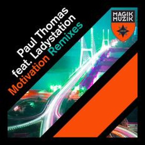 Paul Thomas feat. LadyStation - Motivation (Kris O'Neil Remix) [Magik Muzik]