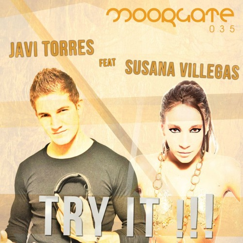 Javi Torres ft Susana Villegas -TRY IT !!! - (Original mix) Promo