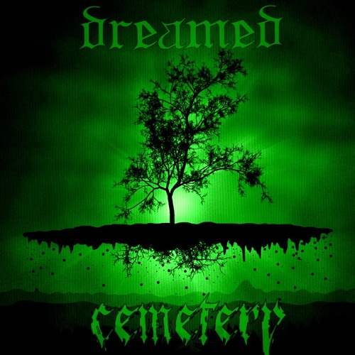 Dreamed Cemetery-You Die For A While