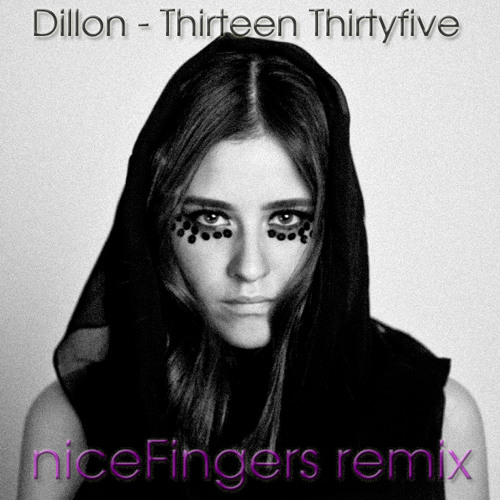 Dillon - Thirteen Thirtyfive (niceFingers Remix)