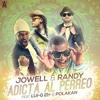 Adicta Al Perreo -Jowell & Randy ft Lui-G 21 + & Polakan XTD Remix Dj'Chizpy