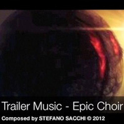 Epic Glory - Composed by Stefano Sacchi (w/ Choir)