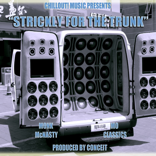 Strickly For The Trunk - ITTT (Monk McNasty & Mo Classics) Produced By Conceit