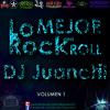 LO MEJOR DEL ROCK And ROLL Vol 1 - DJ Juanchi!