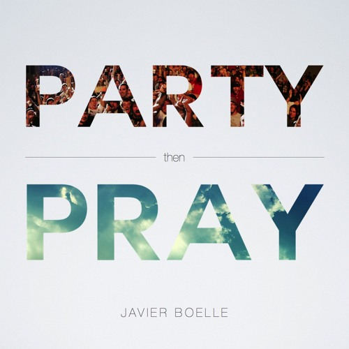 Party then Pray