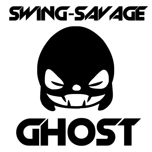 Swing - Savage (Ghost Remix)