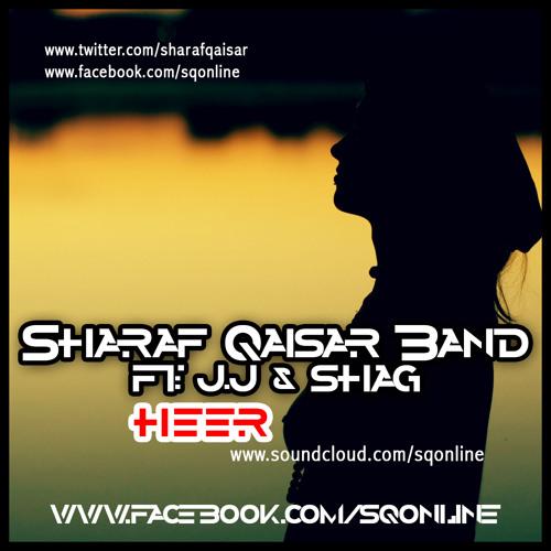 Sharaf Qaisar Band - Heer Ft: J.J & Shag