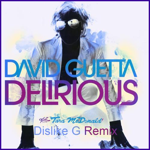 David Guetta - Delirious (Dislike G. Remix)