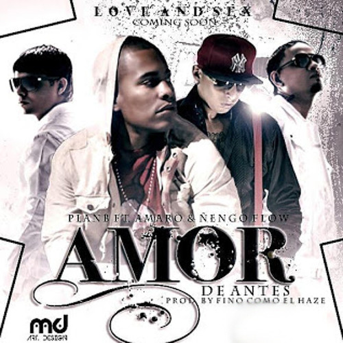 Plan B Ft Amaro Y Ñengo Flow - Amor De Antes (Prod. Duran The Coach  Fino Como El Haze)