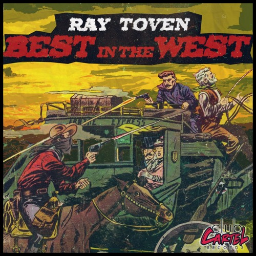 Ray Toven - Best In the West EP *Out Now*
