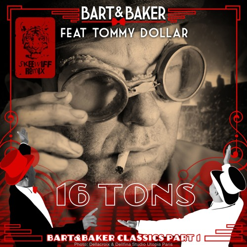 Bart & Baker featuring Tommy Dollar - 16 Tons [Skeewiff Remix]