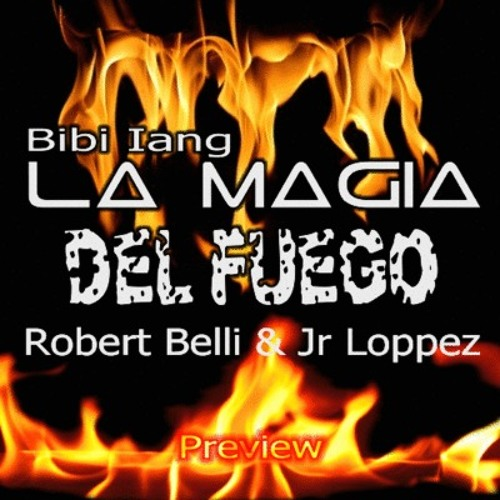 Robert Belli & Jr Loopez Ft. Bibi Iang - La Magia Del Fuego - Radio Mix