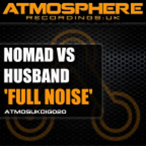 Nomad vs DJ Husband - Full Noise