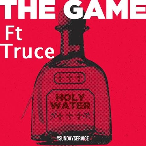 Truce Ft The Game - Holy Water Remix Freestyle