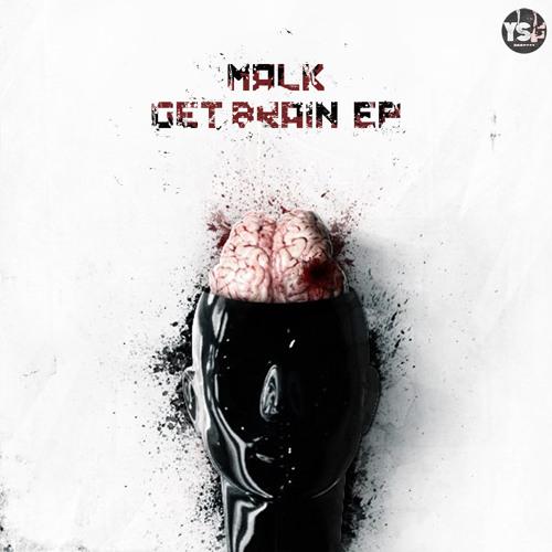 1.Malk - Get Brain (Preview)