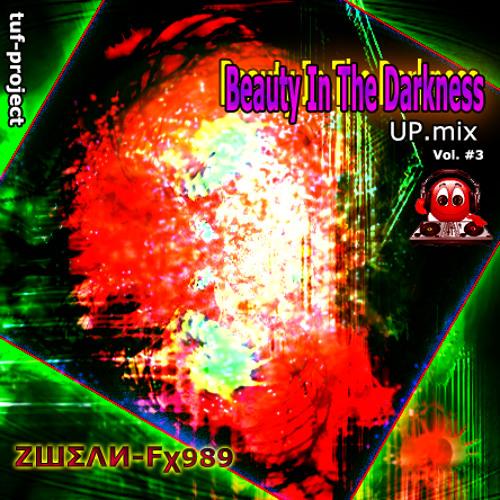 ZШΣΛИ Fχ989 - Beauty In The Darkness ↑ (UpMix) Vol.#3 // [READ:DESCRIPTION] mid²º¹³
