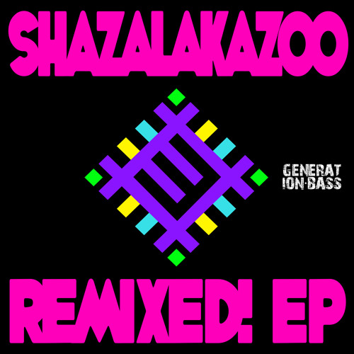 ShazaLaKazoo - Remixed! EP (PREVIEW)