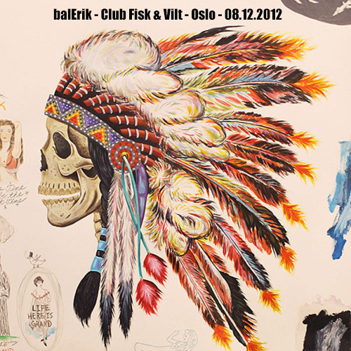 balErik @ Club Fisk & Vilt Oslo 08.12.2012