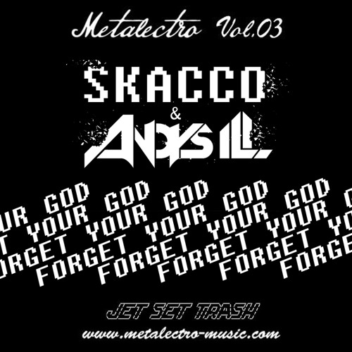 Skacco & Andy's iLL - Forget Your God [Metalectro Vol.03]